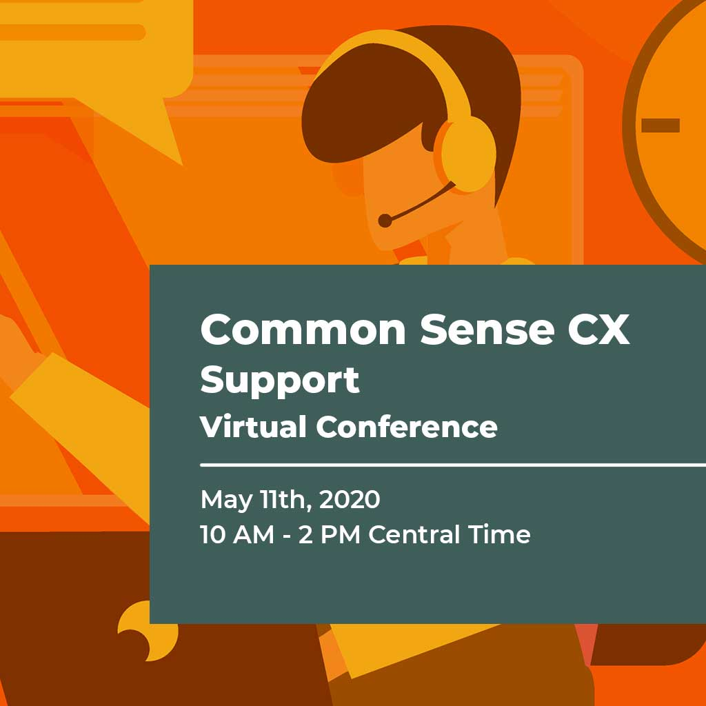 Common Sense CX Support Virtual Conference