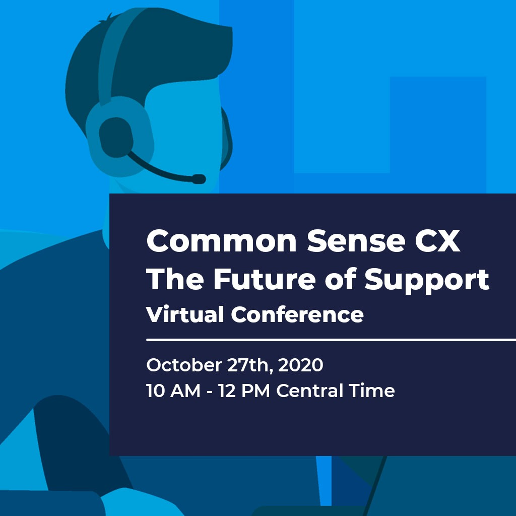 Common Sense CX - The Future of Support Virtual Conference