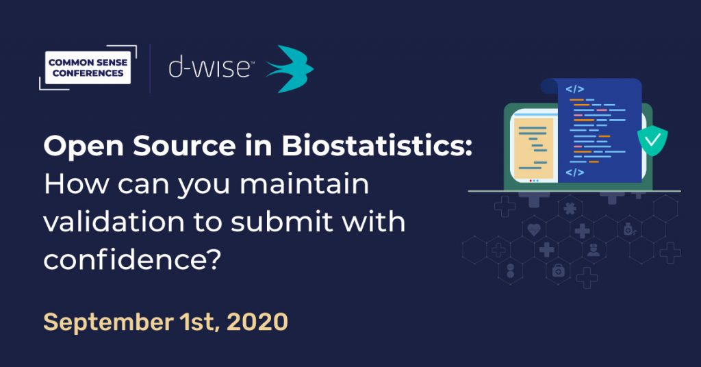 VRT - d-wise - Open Source in Biostatistics: How can you maintain validation to submit with confidence