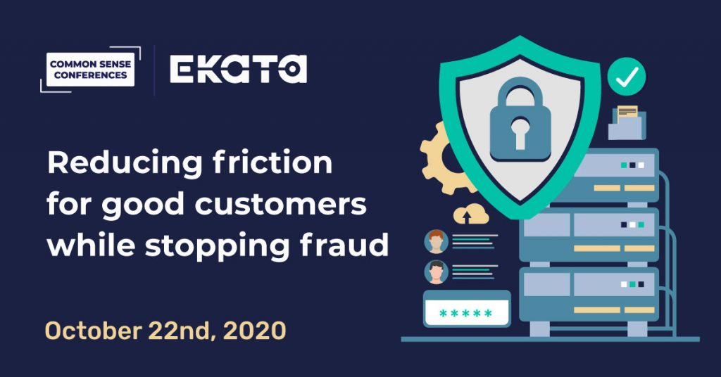 Ekata - Reducing friction for good customers while stopping fraud