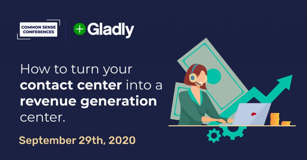 VRT - Gladly - How to turn your contact center into a revenue generation center
