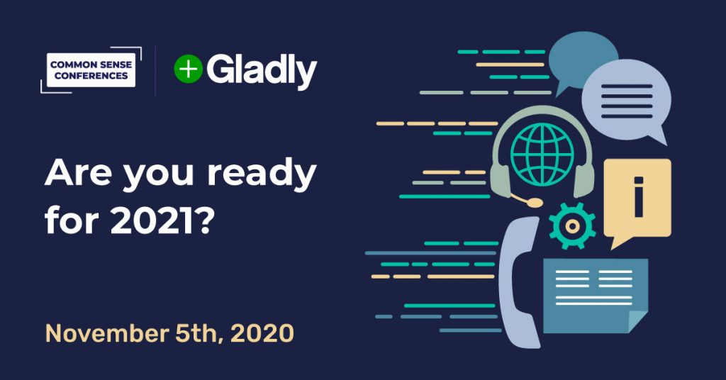 Gladly - Are you ready for 2021?