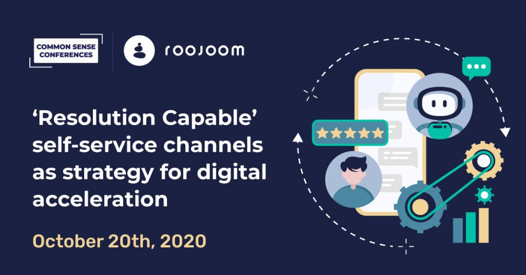 Roojoom -'Resolution Capable' self-service channels as strategy for digital acceleration