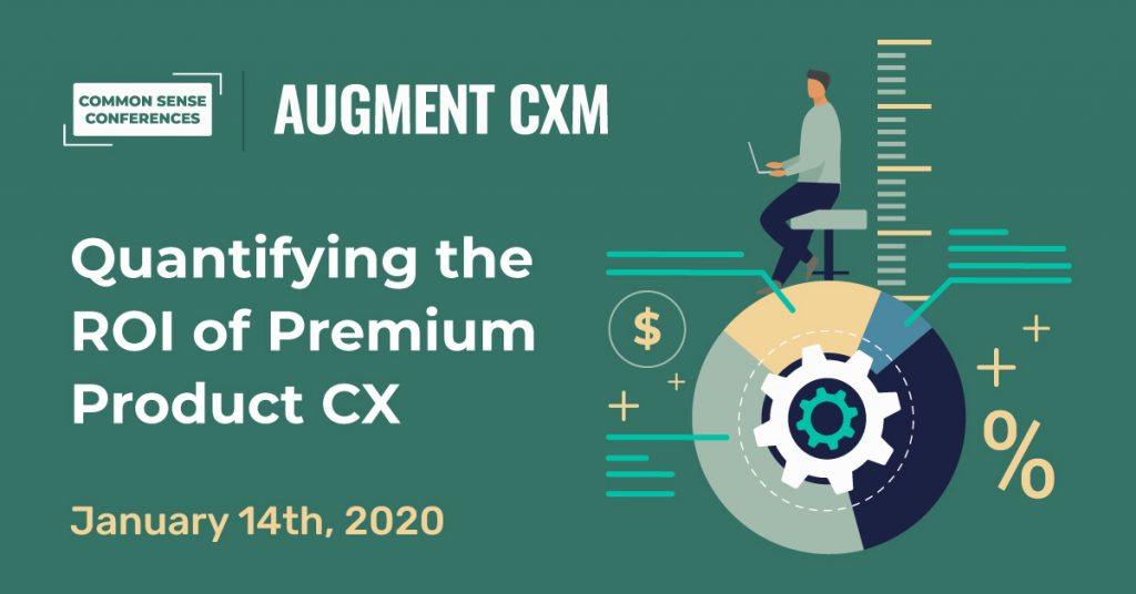 Augment-CXM - Quantifying the ROI of Premium Product CX