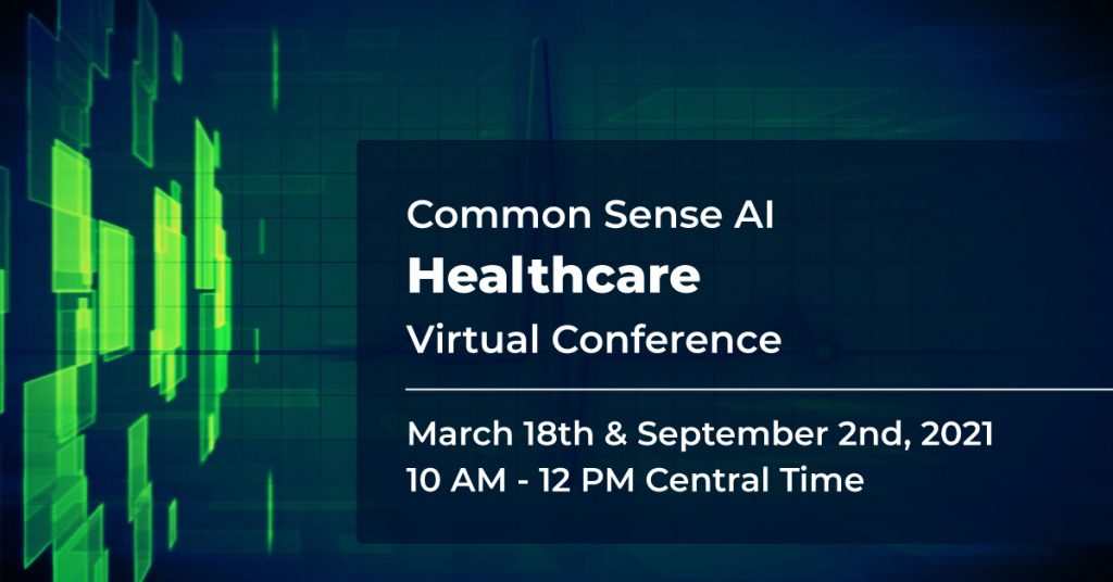 Common Sense AI Healthcare Virtual Conference 2021