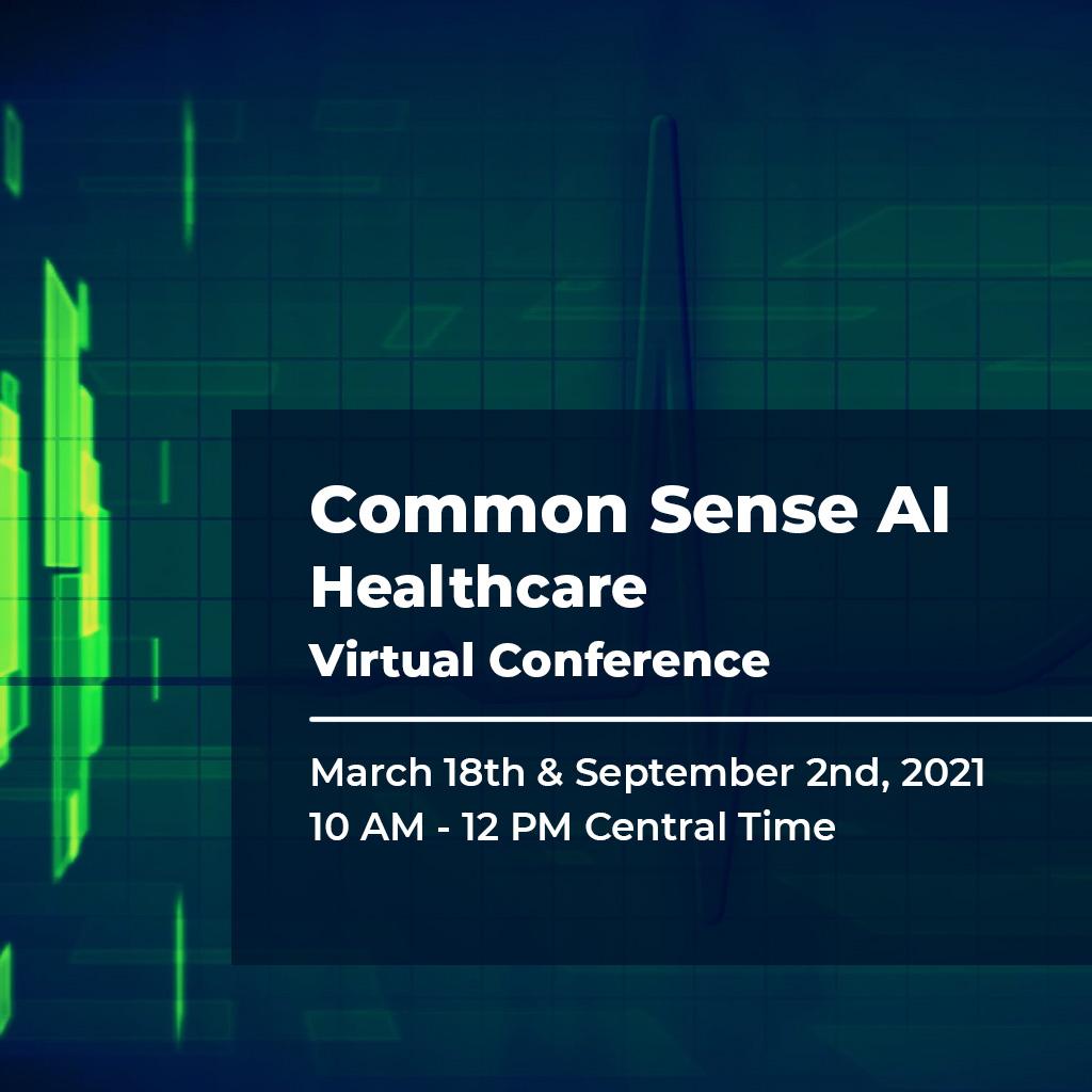 Common Sense AI Healthcare Virtual Conference 2021