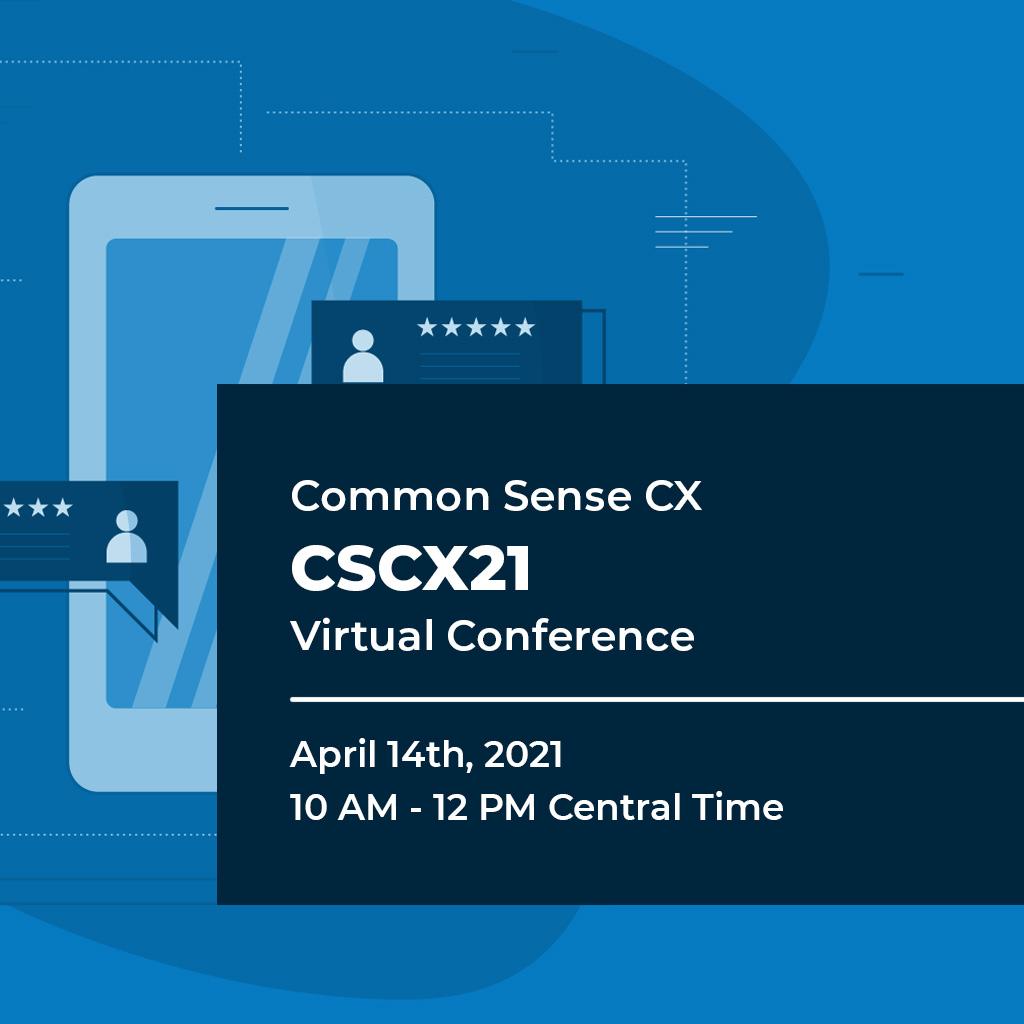 Common Sense Customer Experience Virtual Conference 2021