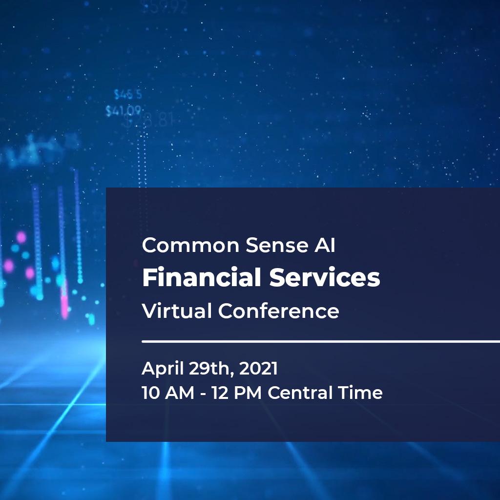 Common Sense AI Financial Services Virtual Conference 2021