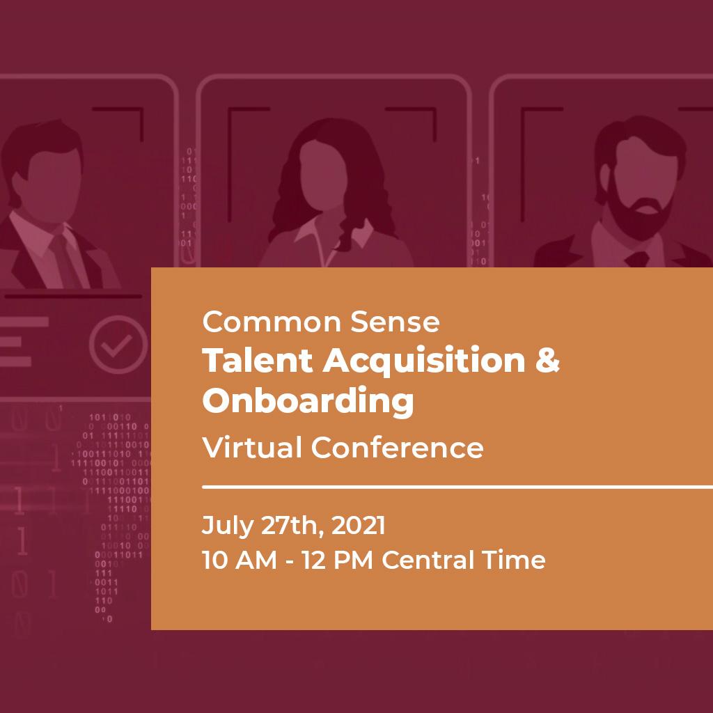 Common Sense Talent Acquisition & Onboarding Virtual Conference 2021