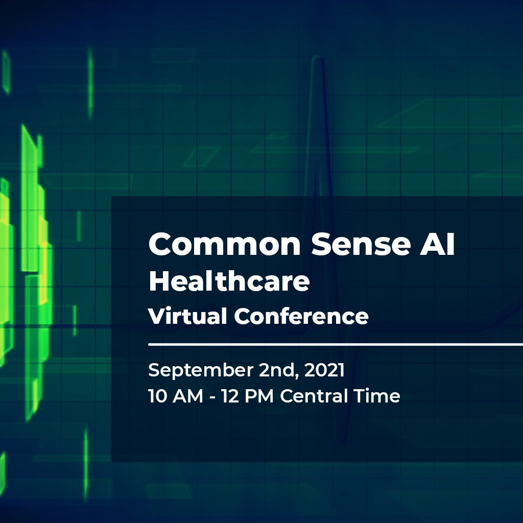Common Sense AI Healthcare Virtual Conference September 2021