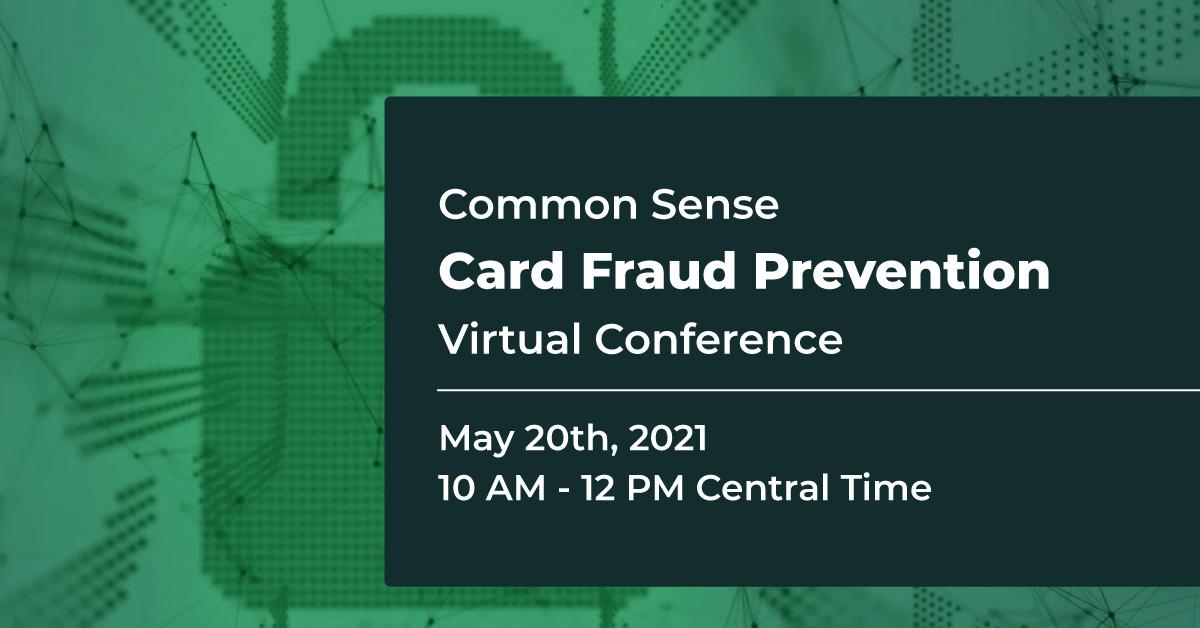 Card Fraud Prevention Virtual Conference | Common Sense