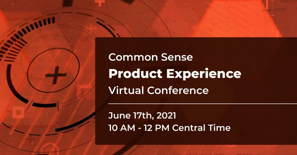 Common Sense Product Experience Virtual Conference