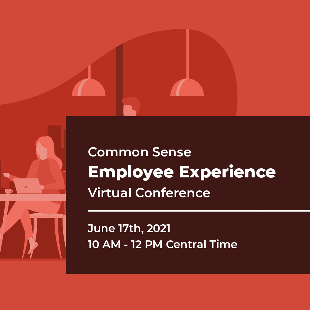 Common Sense Employee Experience Virtual Conference June 21