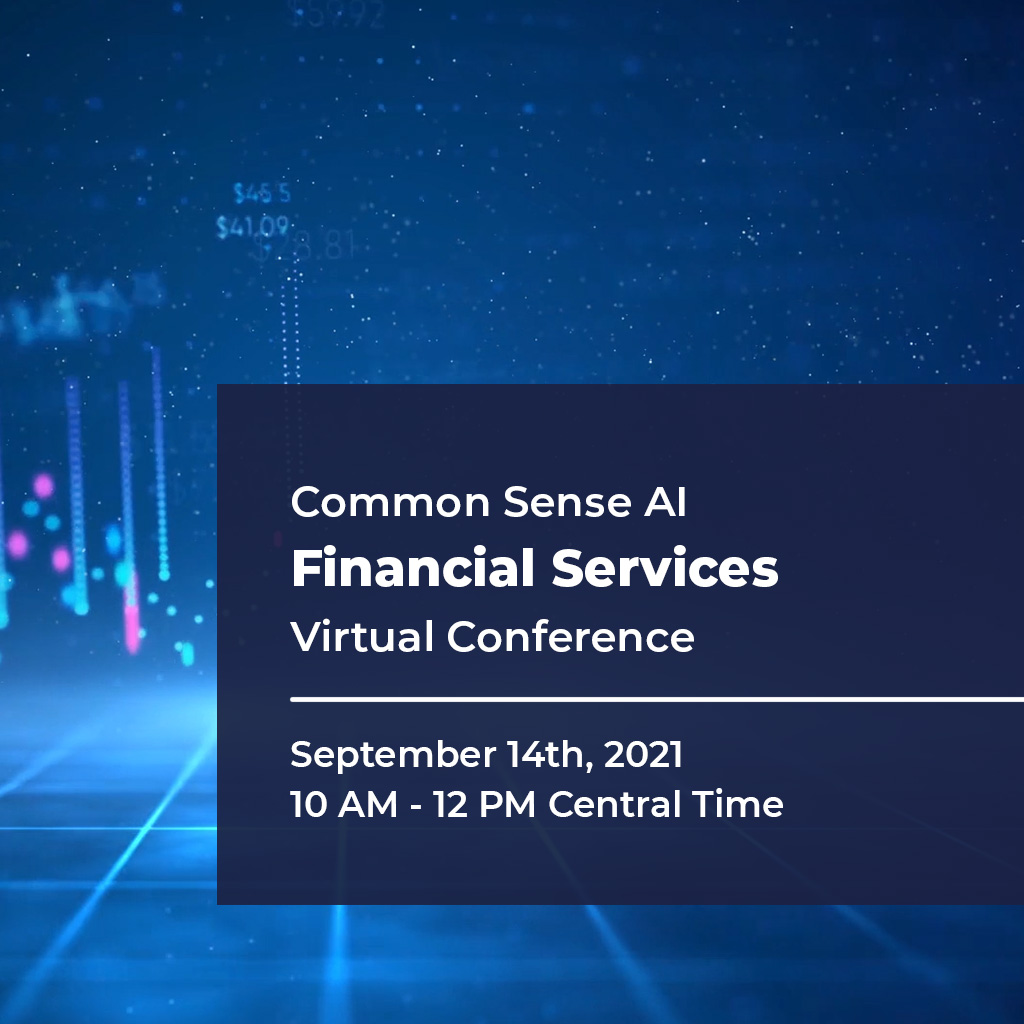 Common Sense AI Financial Services Virtual Conference September 2021