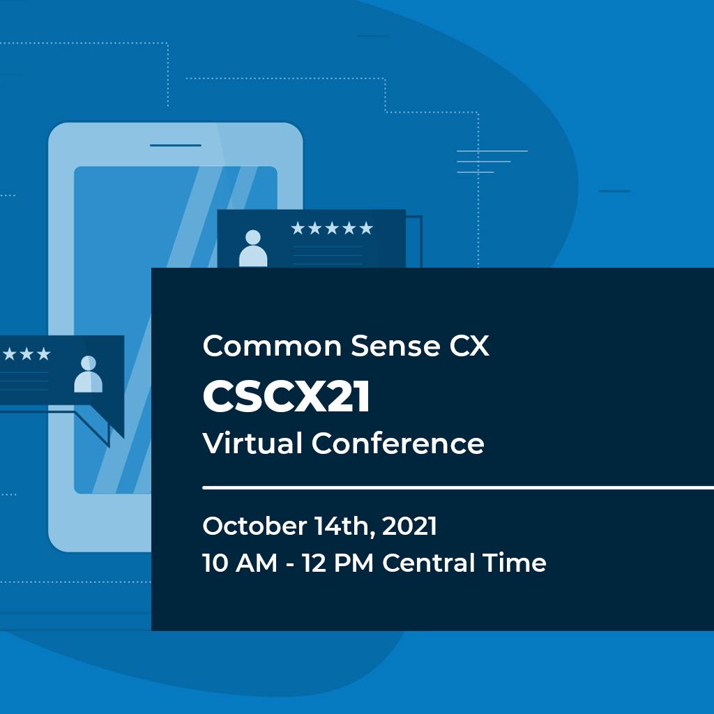 Common Sense Customer Experience Virtual Conference October 2021