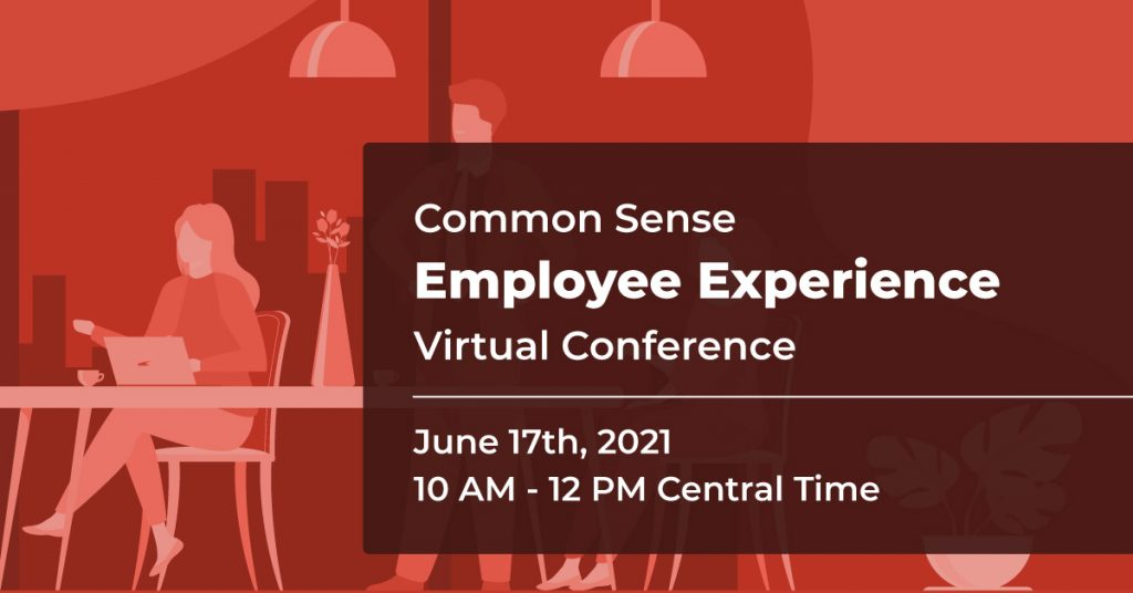 Common Sense Employee Experience Virtual Conference June 21
