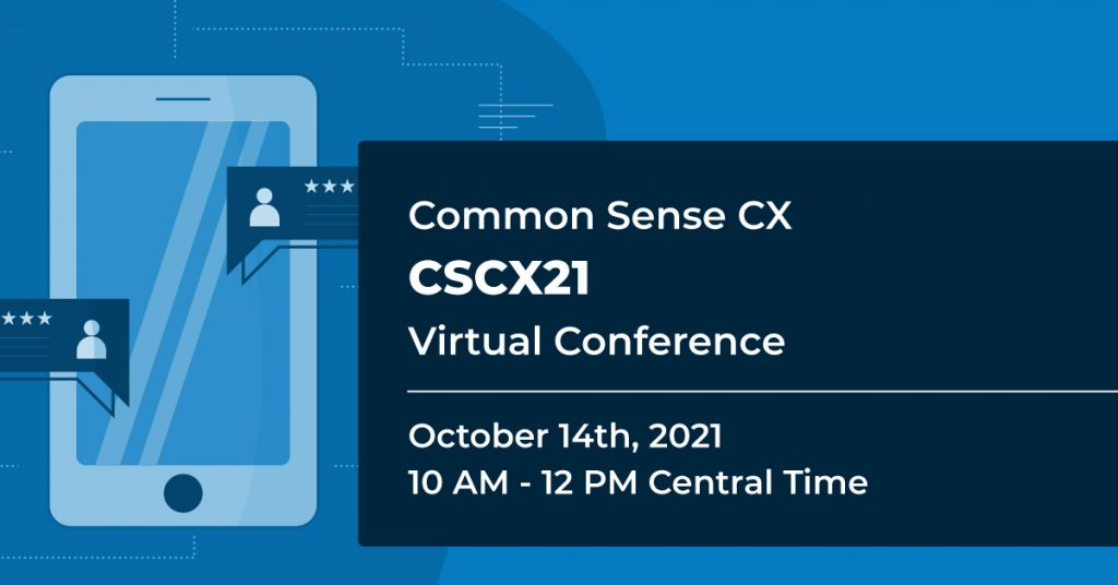 Common Sense Customer Experience Virtual Conference October 2021