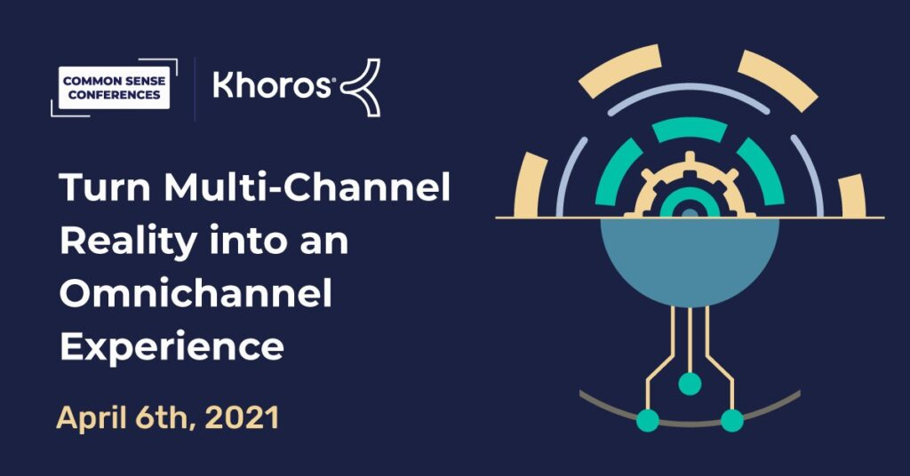 Khoros - Turn Multi-Channel Reality into an Omnichannel Experience