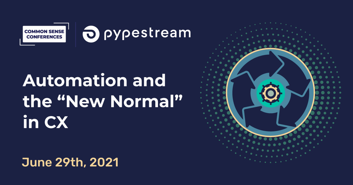 """Pypestream-VRT-Automation and the """"New Normal"""" in CX"""