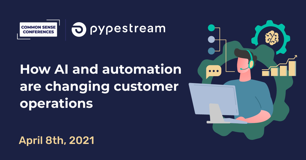 Pypestream - How AI and automation are changing customer operations innovation