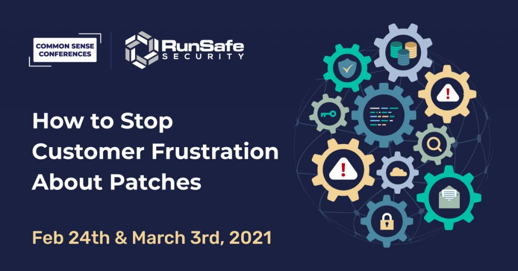 RunSafe Security - How to Stop Customer Frustration About Patches