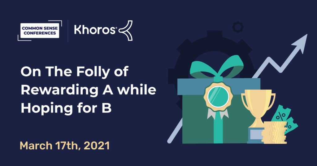Khoros - On The Folly of Rewarding A while Hoping for B