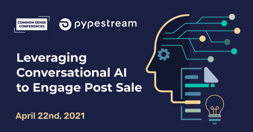 Pypestream - Leveraging conversational AI to engage post sale
