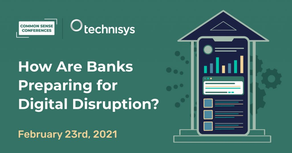 Technisys - How Are Banks Preparing for Digital Disruption?