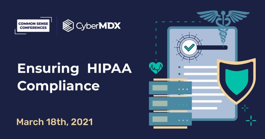 CyberMDX - Ensuring HIPAA Compliance
