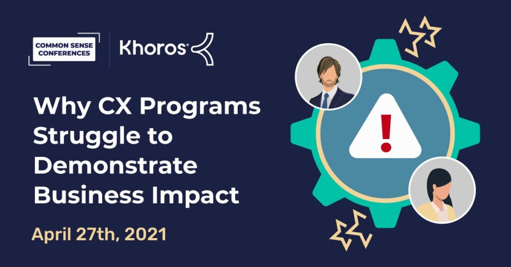 Khoros - Why CX Programs Struggle to Demonstrate Business Impact