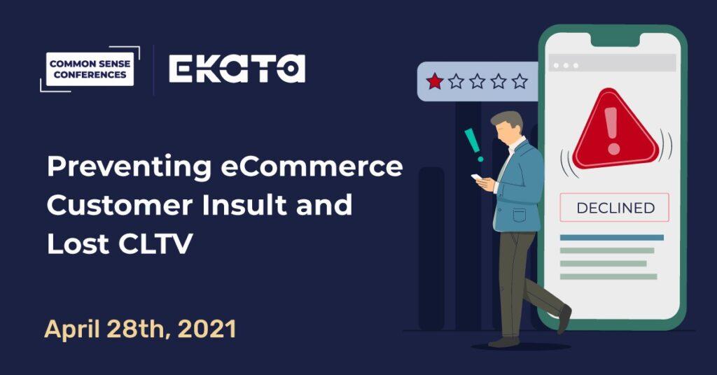 Ekata - Preventing eCommerce Customer Insult and Lost CLTV