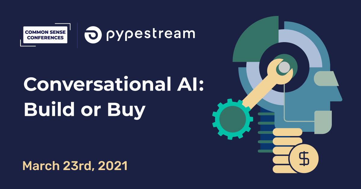 Pypestream VRT - Conversational AI: Build or Buy