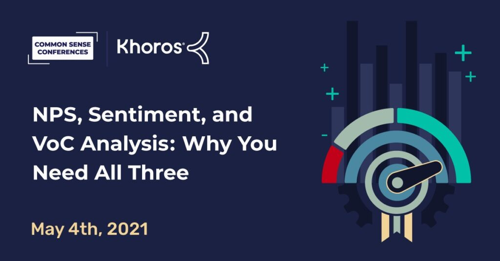 Khoros - NPS, Sentiment, and VoC Analysis: Why You Need All Three