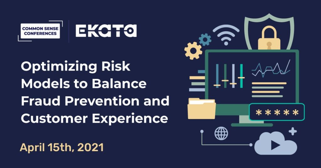 Ekata - Optimizing Risk Models to Balance Fraud Prevention and Customer Experience