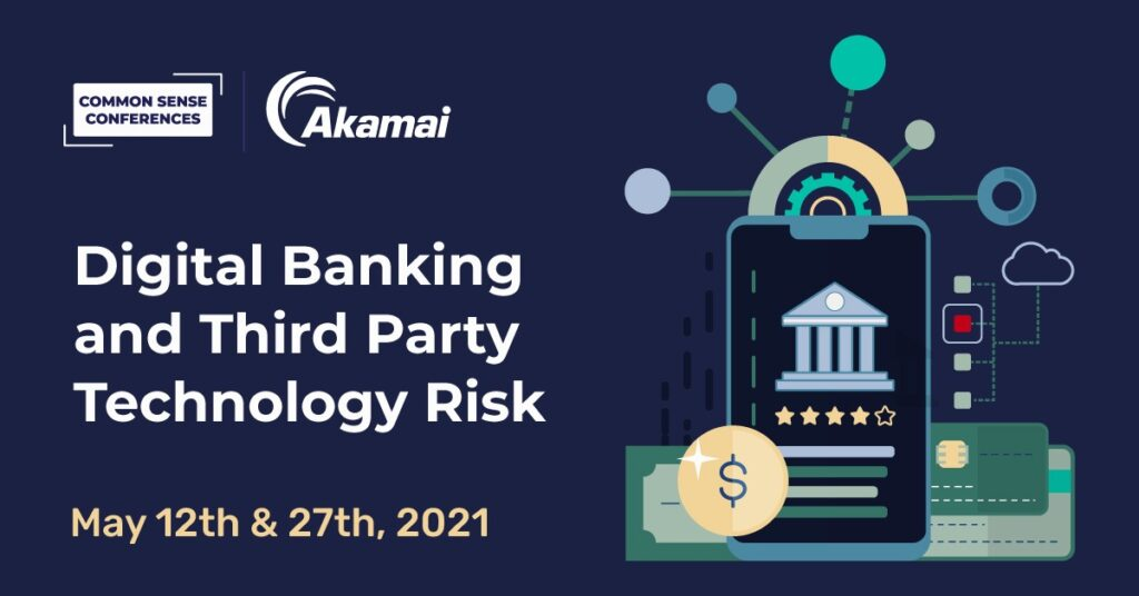 Akamai - Digital Banking and Third Party Technology Risk