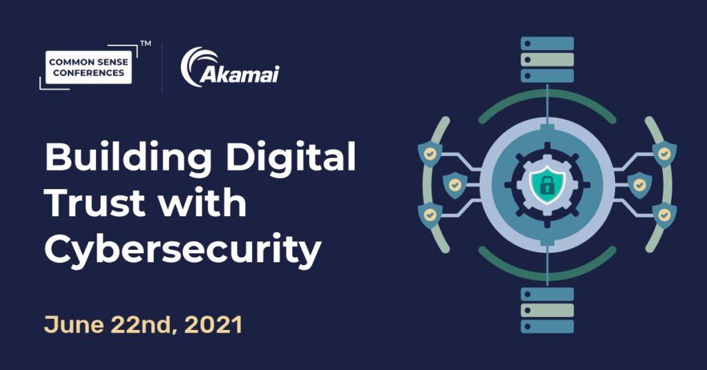 Akamai - Building Digital Trust with Cybersecurity