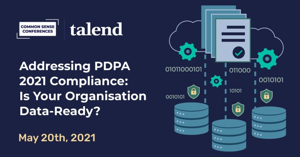 Talend - Addressing PDPA 2021 Compliance: Is Your Organisation Data-Ready?
