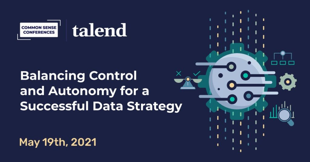 Talend - Balancing Control and Autonomy for a Successful Data Strategy