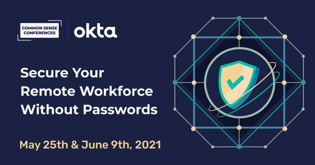 Okta - Secure Your Remote Workforce Without Passwords