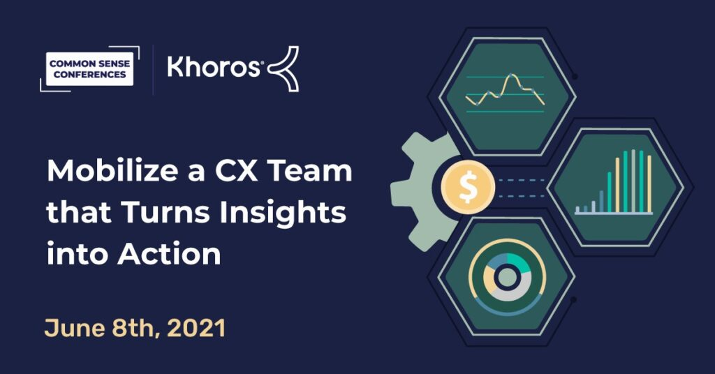 Khoros - Mobilize a CX Team that Turns Insights into Action