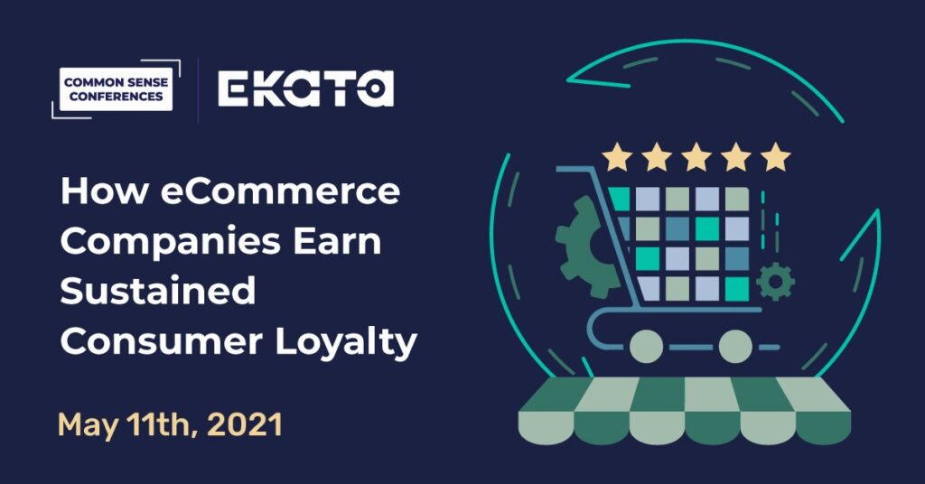 Ekata - How eCommerce Companies Earn Sustained Consumer Loyalty