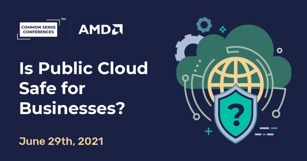 AMD - Is Public Cloud Safe for Businesses?