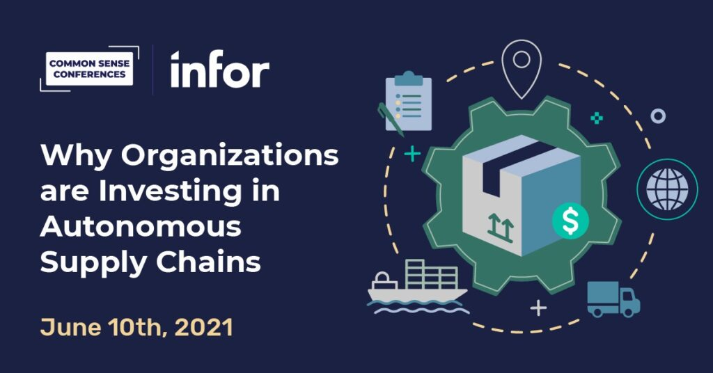 Infor - Why Organizations are Investing in Autonomous Supply Chains