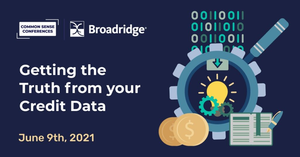 Broadridge - Getting the Truth from your Credit Data