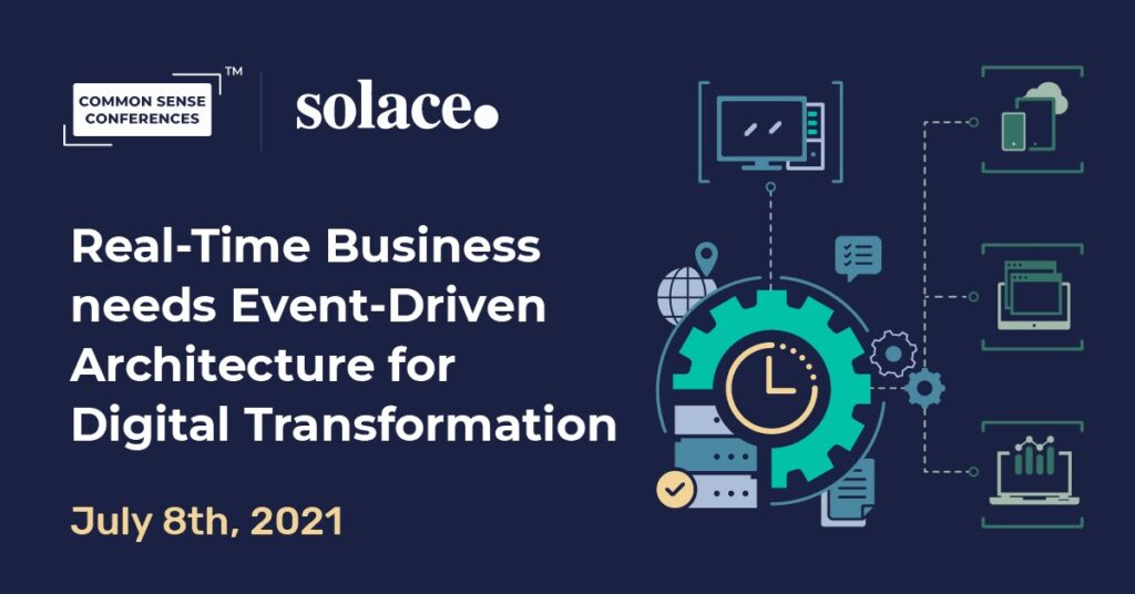 Solace - Real-Time Business needs Event-Driven Architecture for Digital Transformation