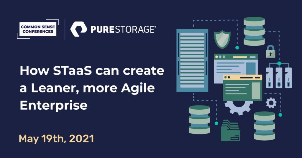Pure Storage - How STaaS can create a Leaner, more Agile Enterprise