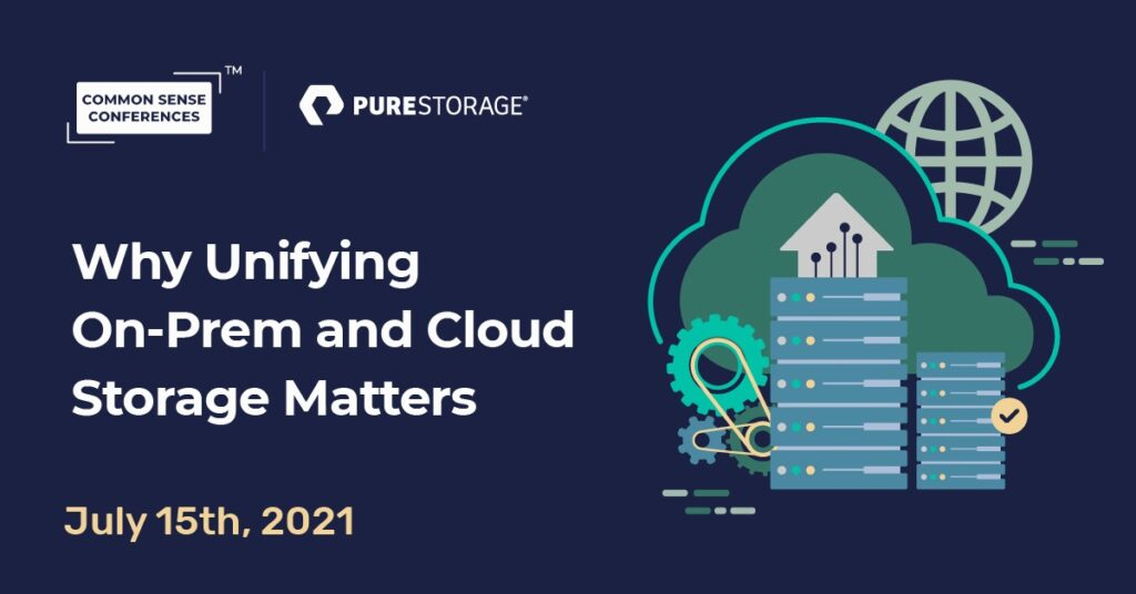 PureStorage - Why Unifying On-Prem and Cloud Storage Matters