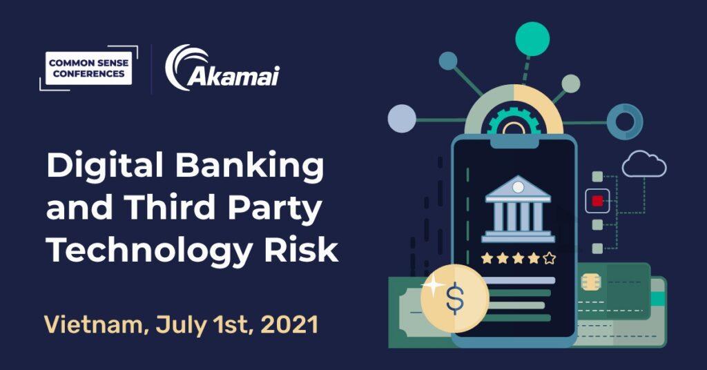 Akamai - Digital Banking and Third Party Technology Risk - Vietnam