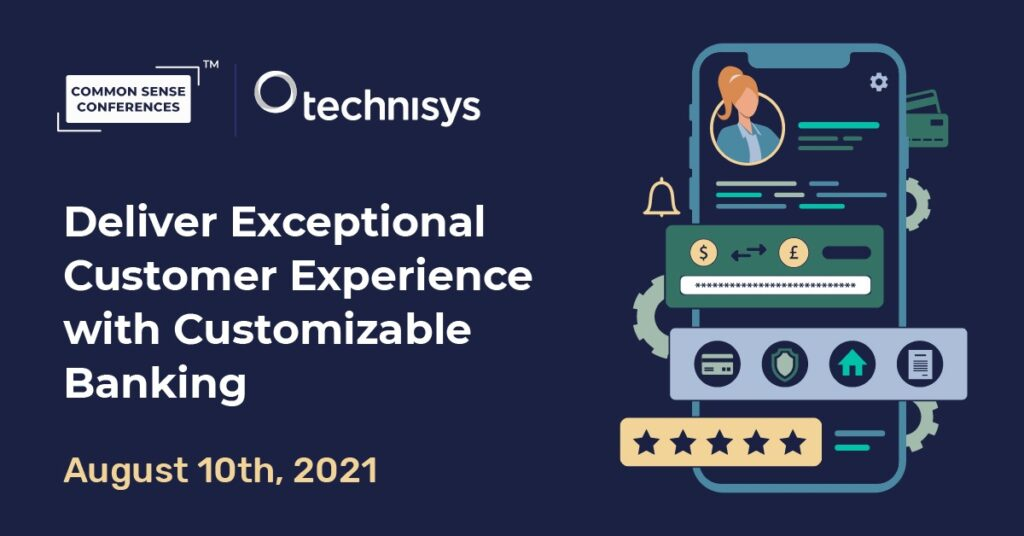 Technisys - Deliver Exceptional Customer Experience with Customizable Banking