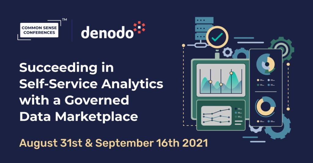 Denodo - Succeeding in Self-Service Analytics with a Governed Data Marketplace